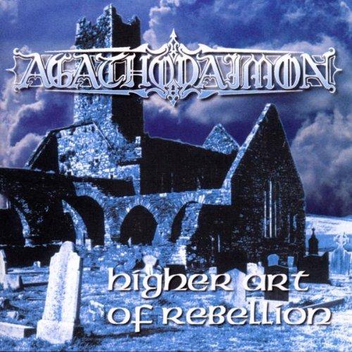 Higher Art of Rebellion by Agathodaimon (2013-08-02)