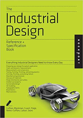 The Industrial Design Reference & Specification Book: Everything Industrial Designers Need to Know Every Day
