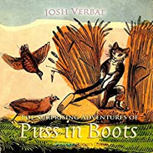 The Surprising Adventures of Puss in Boots (       UNABRIDGED) by Charles Perrault Narrated by Josh Verbae