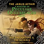 The Janus Affair: A Ministry of Peculiar Occurrences Novel, Book 2 (       UNABRIDGED) by Pip Ballantine, Tee Morris Narrated by James Langton