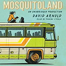 Mosquitoland (       UNABRIDGED) by David Arnold Narrated by Phoebe Strole
