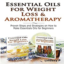 Essential Oils & Weight Loss for Beginners & Essential Oils & Aromatherapy for Beginners (       UNABRIDGED) by Lindsey P Narrated by Millian Quinteros