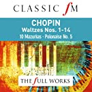 Chopin Waltzes (Classic FM: The Full Works)