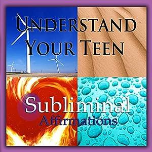 Understand Your Teen Subliminal Affirmations Speech