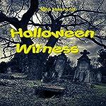 Halloween Witness   Rita Hestand