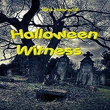 Halloween Witness Audiobook by Rita Hestand Narrated by J. Scott Bennett