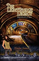 The LightBridge Legacy ~ Destiny's Call