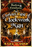 The Curious Case of the Clockwork Man (Burton Swinburne 2)