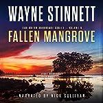 Fallen Mangrove: Jessie McDermitt Series Volume 5   Wayne Stinnett