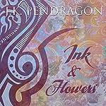 Ink & Flowers   J.K. Pendragon