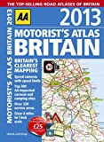Automobile Association AA Motorists Atlas Britain 2013 (Road Atlas)
