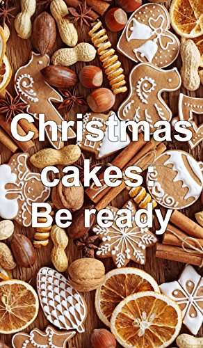Christmas Cakes: Be Ready by Sin Hon