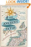 The Ancient Paths: Discovering the Lo...