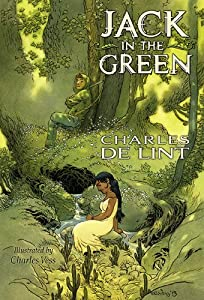 Jack in the Green by Charles de Lint and Charles Vess