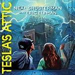 Tesla's Attic: The Accelerati Trilogy, Book 1 | Neal Shusterman,Eric Elfman