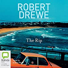 The Rip Audiobook by Robert Drewe Narrated by Shane Nagle