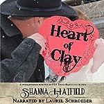Heart of Clay: The Women of Tenacity, Book 1 | Shanna Hatfield