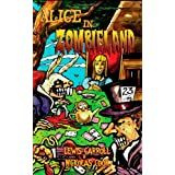 Alice in Zombieland: Lewis Carroll's 'Alice's Adventures in Wonderland' with Undead Madnessby Lewis Carroll