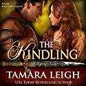The Kindling: Age of Faith, Book 4 (       UNABRIDGED) by Tamara Leigh Narrated by Mary Sarah Agliotta