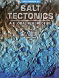 img - for Salt Tectonics: A Global Perspective Based on the Hedberg International Research Conference, Bath, U. K., September 1993 (Memoir Series No 65) book / textbook / text book