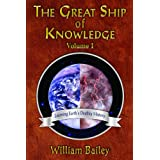The Great Ship of Knowledge, Vol. 1: Learning Earth's Deathly History ~ William Bailey
