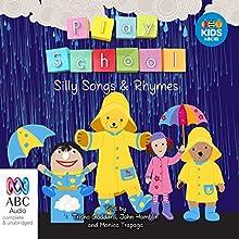 Play School Silly Songs and Rhymes Audiobook by  Australian Broadcasting Corporation Narrated by Trisha Goddard, John Hamblin, Monica Trapaga