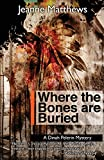 Where the Bones are Buried: A Dinah Pellerin Mystery (Dinah Pelerin Mysteries)