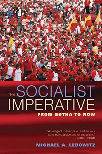 The Socialist Imperative: From Gotha to Now, by Michael Lebowitz