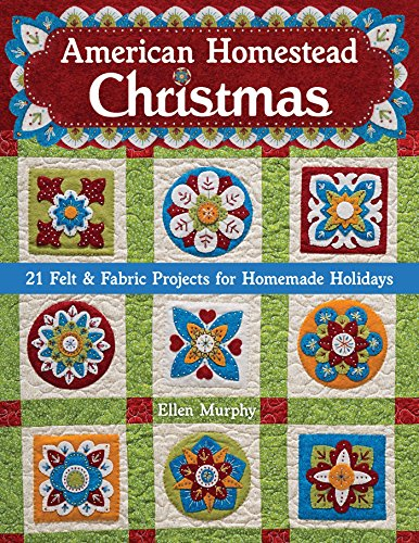 American Homestead Christmas: 21 Felt & Fabric Projects for Homemade Holidays (American Homestead Quilts compare prices)