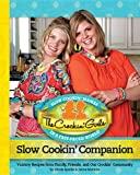 img - for The Crockin' Girls Slow Cookin' Companion: Yummy Recipes from Family, Friends, and Our Crockin' Community book / textbook / text book