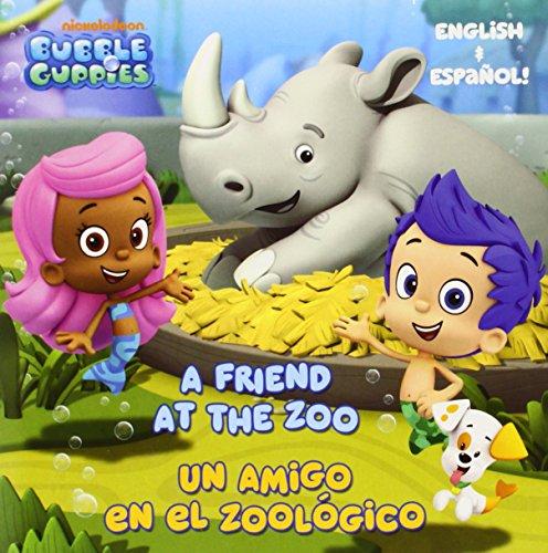 A Friend at the Zoo/Un Amigo En El Zoologico (Bubble Guppies)