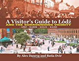 Alex Danzig A Visitor's Guide to Lodz and the Surrounding Vicinity