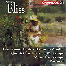 Bliss Checkmate Suite / Clarinet Quintet / Hymn To Apollo / Music For Strings
