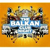 The Balkan Club Night # 3