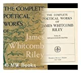 The Complete Poetical Works of James Whitcomb Riley