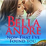 Now That I've Found You: New York Sullivans, Book 1 | Bella Andre