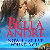 Now That I've Found You: New York Sullivans, Book 1 | [Bella Andre]