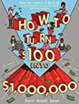 How to Turn $100 into $1,000,000: Ear...