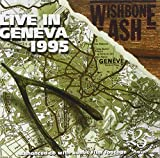 Live in Geneva 1995 by Wishbone Ash (2012-11-13)