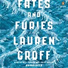Fates and Furies: A Novel (       UNABRIDGED) by Lauren Groff Narrated by Will Damron, Julia Whelan