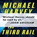 The Third Rail Audiobook by Michael Harvey Narrated by Stephen Hoye