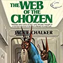 The Web of the Chozen Audiobook by Jack L. Chalker Narrated by Steven Menasche