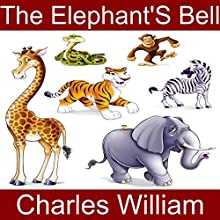 The Elephant's Bell Audiobook by Charles William Narrated by Charles William