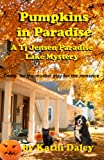 Pumpkins in Paradise (Tj Jensen Paradise Lake Mysteries Book 1)
