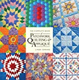 The Complete Book of Patchwork, Quilting & Applique Linda Seward