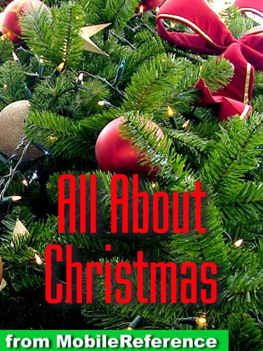 All About Christmas. History, Traditions, Carols, Stories, Recipies & more.
