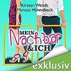 Mein Nachbar und ich (Nachbar 1) Hörbuch von Kirsten Wendt, Marcus Hünnebeck Gesprochen von: Karoline Mask von Oppen, Oliver Wronka