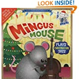 Mingus Mouse Plays Christmastime Jazz (Baby Loves Jazz)
