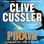 Pirate: A Sam and Remi Fargo Adventure, Book 8 | Clive Cussler,Robin Burcell