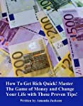 How To Get Rich Quick! Master The Gam...